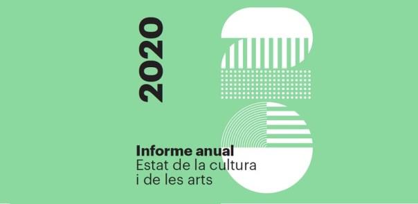 L'Informe anual sobre l'estat de la cultura i de les arts 2020 radiografia la crisi provocada per la pandèmia a l'ecosistema cultural català . Consell Nacional de la Cultura i de les