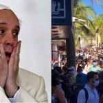 Ni el papa los quiere Francisco critica a los que vacacionaron en plena pandemia - Ni el papa los quiere; Francisco critica a los que vacacionaron en plena pandemia