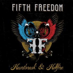 Fifth Freedom - Heartbreak &Hellfire