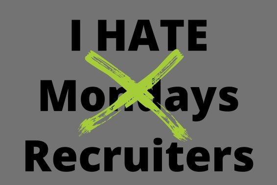 Why do people hate recruiters?