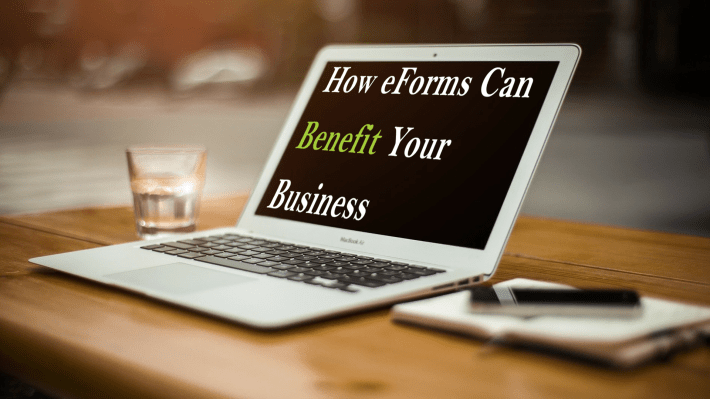How will Electronic Forms Benefit Your Business?
