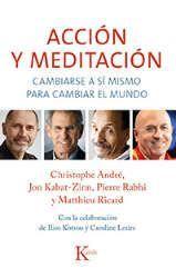 Imagen de la cubierta del libro: André, C., Kabat-Zinn, J., Rabhi P. y Ricard M. (2015). Acción y meditación. Cambiarse a sí mismo para cambiar el mundo. Barcelona: Kairós.