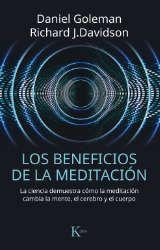 Imagen de la cubierta del libro: Goleman, D. y Davidson, R. J. (2017). Los beneficios de la meditación. Barcelona: Kairós.