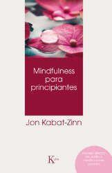 Imagen de la cubierta del libro: Kabat-Zinn, J. (2013). Mindfulness para principiantes. Barcelona: Kairós.