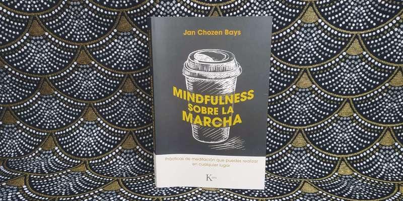 Mindfulness sobre la marcha, Jan Chozen Bays (foto del libro)