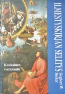 Ilmestyskirjan selitys Kaukainen voittolaulu - Siegbert W Becker
