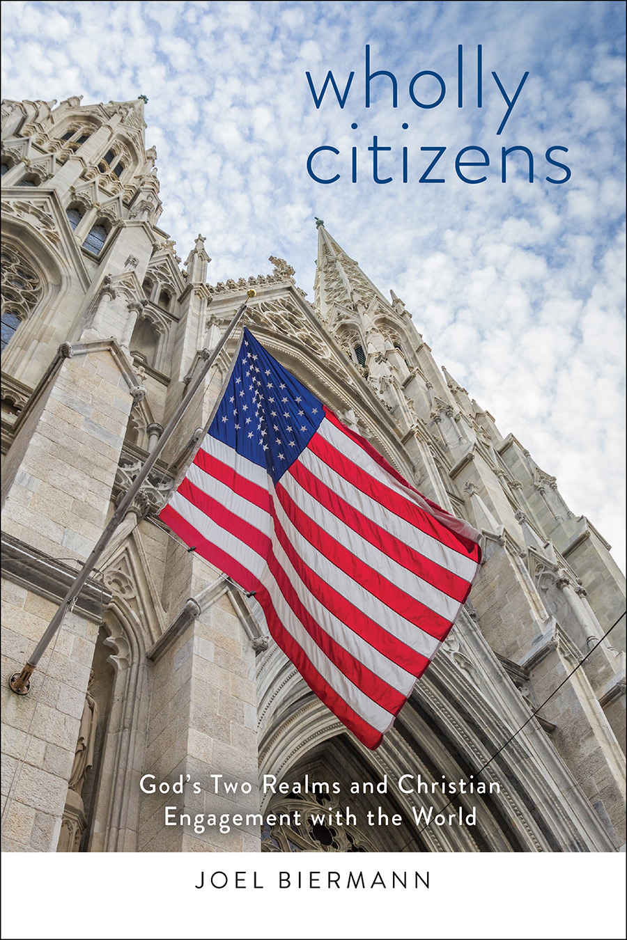 Wholly Citizens: an excerpt from Joel Biermann's new book