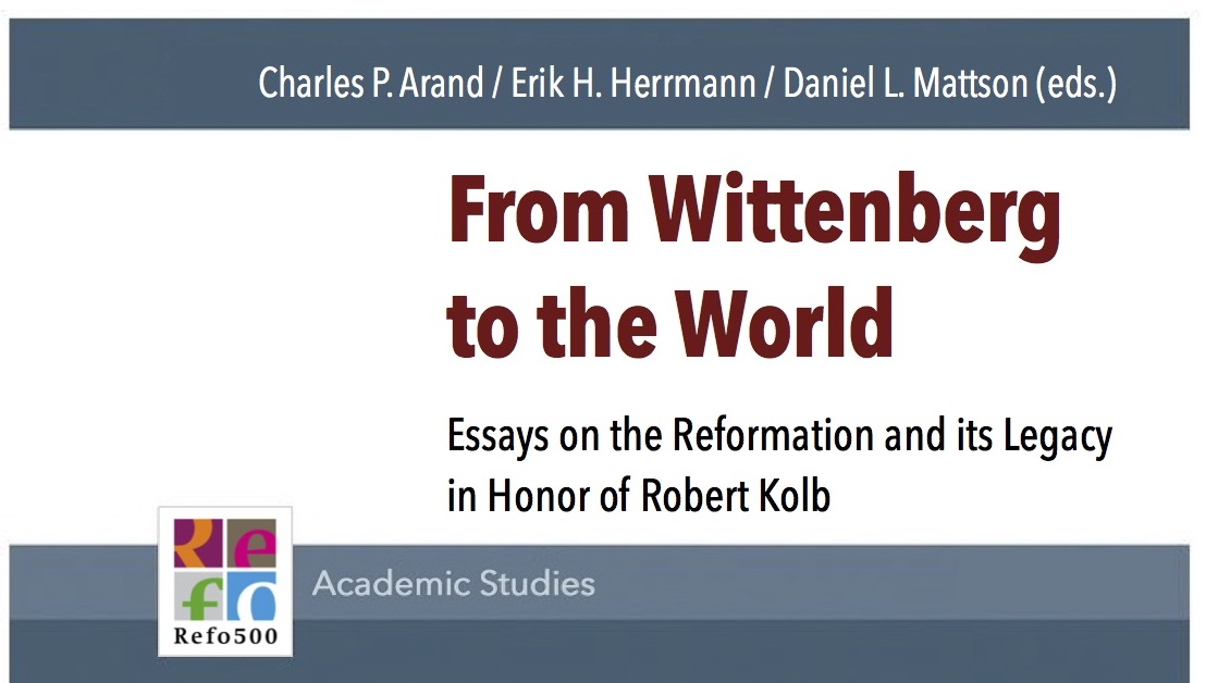 Kolb Festschrift Announced: From Wittenberg to the World