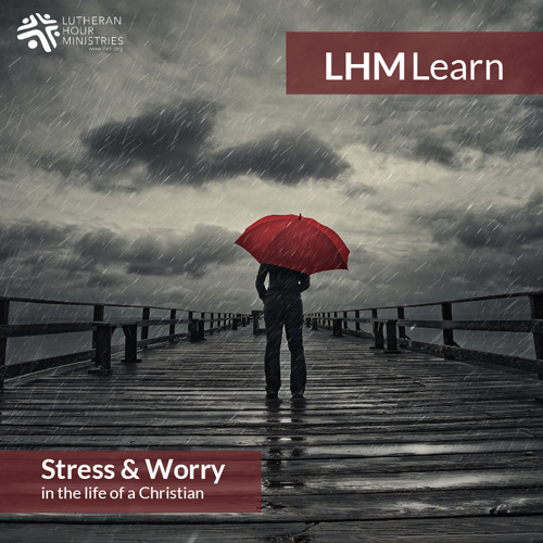 Dealing with Stress and Worry