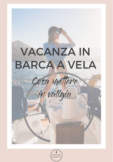 Vacanza in barca a vela: cosa mettere in valigia