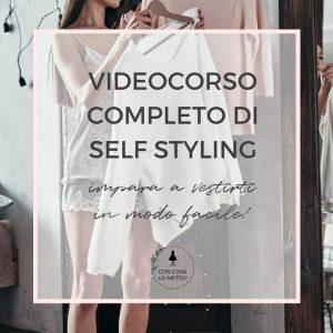 Videocorso completo di self styling