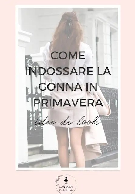 Come abbinare la gonna in primavera: idee di look