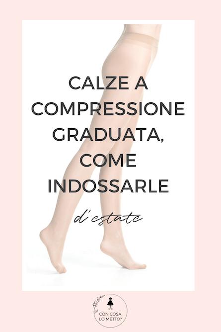Calze a compressione graduata: come indossarle d'estate