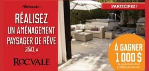 Concours Réalisez un aménagement paysager de rêve grâce à Rocvale | 1000$