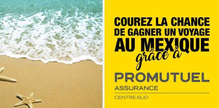 Concours - GAGNER un voyage au Mexique grâce à Promutuel Assurance Centre-Sud!