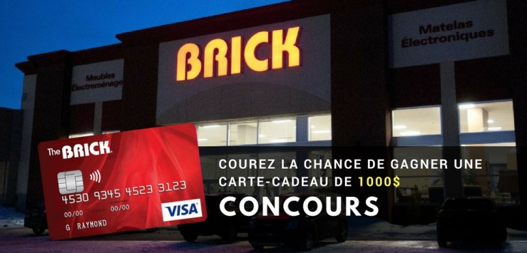 Concours BRICK - Gagner une carte-cadeau de 1000$