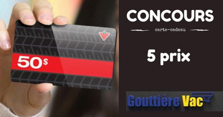 GouttièreVac fera tirer 5 cartes cadeaux de 50$ chez Canadian Tire.