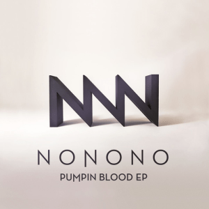 NONONO_Pumpin_Blood