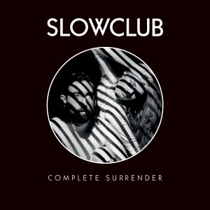slow club - complete surrender