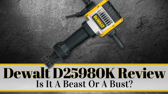 Dewalt D25980K Jack Hammer Review – Is It A Beast Or A Bust?