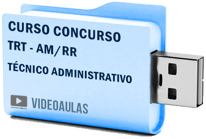 TRT AM / RR Técnico Administrativo Curso Concurso Vídeo Aulas