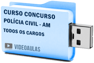 Curso Vídeo Aulas Concurso Polícia Civil AM – Todos os Cargos 2018