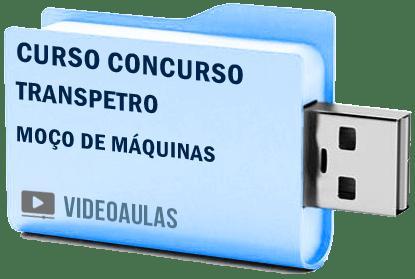 Curso Concurso Vídeo Aulas Transpetro – Moço Máquinas – 2018 Pendrive