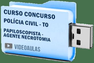 Curso Concurso Vídeo Aulas Polícia Civil – TO – Papiloscopista – Agente Necrotomia Pendrive 2018