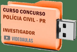 Concurso Polícia Civil – PR – Investigador – Curso Videoaulas Pendrive