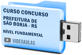 Concurso Prefeitura São Borja – RS 2019 – Nível Fundamental – Curso Videoaulas