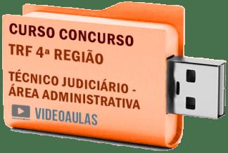 Concurso TRF 4ª Região – Técnico Judiciário – Área Administrativa Curso Videoaulas