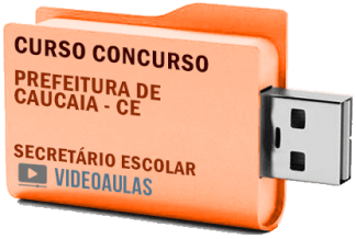 Concurso Prefeitura Caucaia CE Secretário Escolar – Curso Videoaulas