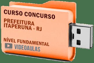 Concurso Prefeitura Itaperuna RJ 2019 Nível Fundamental – Curso Videoaulas