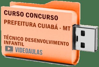 Concurso Prefeitura Cuiabá MT Técnico Desenvolvimento Infantil Curso Videoaulas