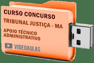 Concurso Tribunal Justiça – MA Apoio Técnico Administrativo Curso Videoaulas