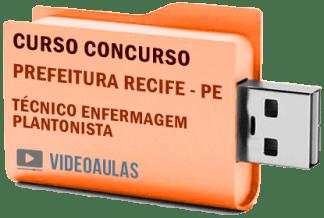 Concurso Prefeitura Recife – PE – Técnico de Enfermagem Plantonista – Curso Videoaulas