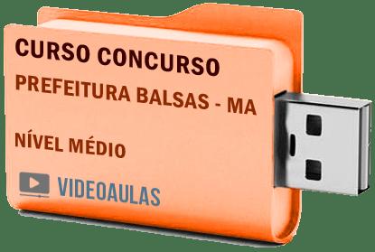 Concurso Prefeitura Balsas – MA – Nível Médio – Curso Videoaulas Pendrive