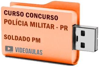 Concurso Polícia Militar – PR – Soldado – Curso Videoaulas Pendrive