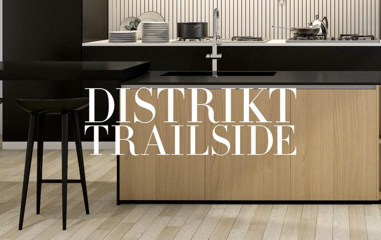 Distrikt Trailside text over modern kitchen background