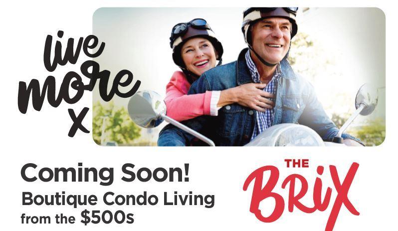 The BRIX Condos. Live more. Coming Soon!