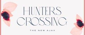 Hunters Crossing The New Ajax