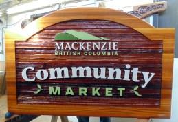 Mackenzie community Market Sand blasted Cedar sign by Condor signs Vernon BC
