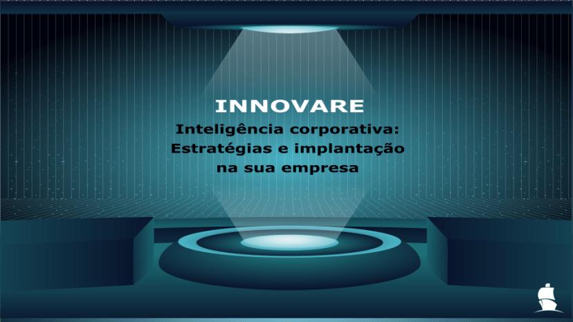 empresas inteligentes e inovadoras capacitam-se com o INNOVARE