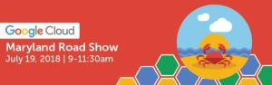 """Google Cloud MD Road Show — """"Solutions for Citizen Engagement"""""""