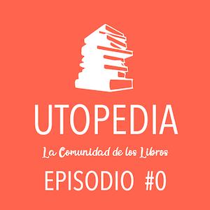 Utopedia: Episodio Cero