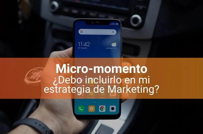 Qué Son los Micro-Momentos y Cómo Usarlos en tu Estrategia de Marketing