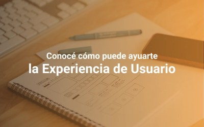 Experiencia de Usuario: Por Qué es Clave en tu Estrategia de Marketing Digital
