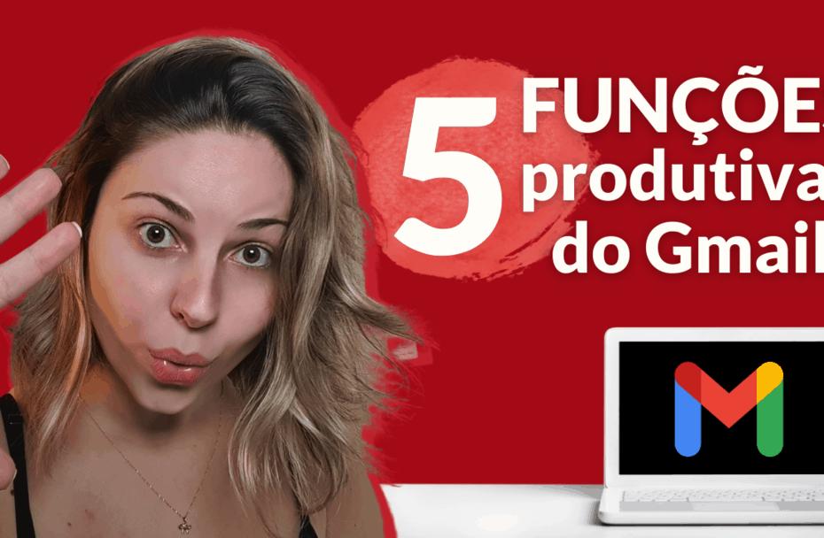 5 funções produtivas do gmail