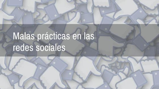 Malas prácticas en las redes sociales