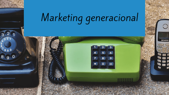 Marketing generacional - conecta y avanza